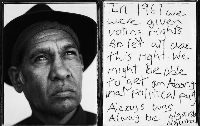 In 1967 we were given voting rights so let all use this right. We might be able to get am Aboriginal political party. Always was / Ngarda / Alway be / Ngurra.